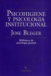 Cover of: Psicohigiene y Psicologia Institucional / The Better to Write You by Jose Bleger