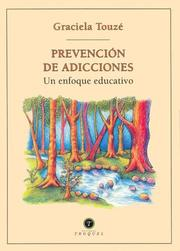 Cover of: Prevencion de Adicciones by Graciela Touze