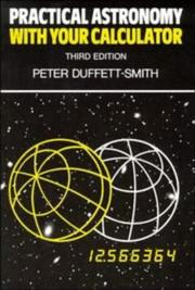 Cover of: Practical astronomy with your calculator by Peter Duffett-Smith