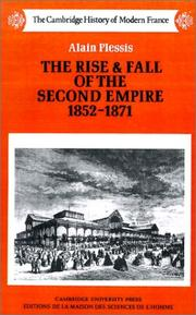 Cover of: The Rise and Fall of the Second Empire, 18521871 | Alain Plessis