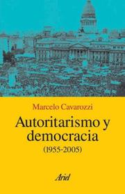 Cover of: Autoritarismo y Democracia - (1955 - 2006) by Marcelo Cavarozzi