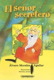 Cover of: El Señor Secretero by alvaro Morales