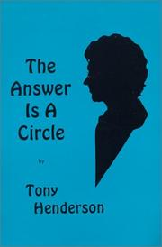 Cover of: The Answer Is A Circle by Tony Henderson