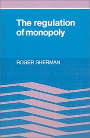 Cover of: The regulation of monopoly | Sherman, Roger
