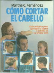 Cover of: Como Cortar El Cabello by Martha G. Fernandez