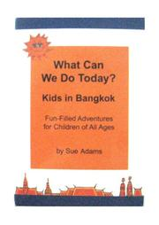 Cover of: What Can We Do Today? Kids in Bangkok | Sue Adams