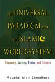 Cover of: The Universal Paradigm and Islamic World Systems by Masudul Alam Choudhury