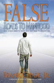 Cover of: False Roads to Manhood | Frank Chase Jr