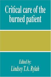 Cover of: Critical care of the burned patient | Lindsey T. A. Rylah