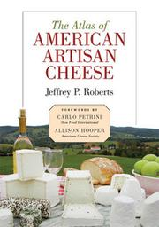 Cover of: The atlas of American artisan cheese | Jeffrey P. Roberts