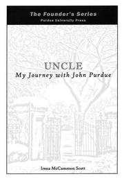 Cover of: Uncle: My Journey with John Purdue | Scott, Irena McCammon