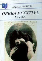 Cover of: Opera fugitiva by Nelson Ferreira