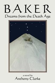 Cover of: BAKER: Dreams from the Death Age | Anthony Clarke