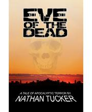 Cover of: Eve of the Dead by Nathan Tucker