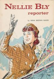 Cover of: Nellie Bly, reporter by Nina Brown Baker