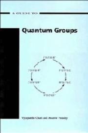 Cover of: A guide to quantum groups by Vyjayanthi Chari