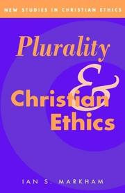 Cover of: Plurality and Christian ethics by Ian S. Markham