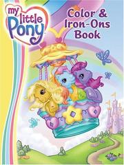 Cover of: My Little Pony Color & Iron-Ons Book (My Little Pony) | Jennifer Frantz