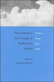 Cover of: The Economics and Ecology of Biodiversity Decline | Timothy M. Swanson