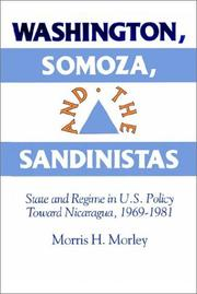 Cover of: Washington, Somoza, and the Sandinistas | Morris H. Morley