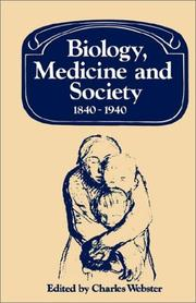 Cover of: Biology, Medicine and Society 18401940 (Past and Present Publications) | Charles Webster