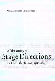 Cover of: A dictionary of stage directions in English drama, 1580-1642 | Alan C. Dessen