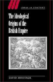 Cover of: The Ideological Origins of the British Empire (Ideas in Context) | David Armitage