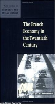 Cover of: The French Economy in the Twentieth Century (New Studies in Economic and Social History) | Jean-Pierre Dormois