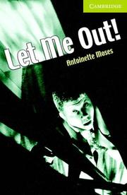 Cover of: Let Me Out! | Antoinette Moses