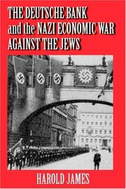 Cover of: The Deutsche Bank and the Nazi Economic War Against the Jews | Harold James