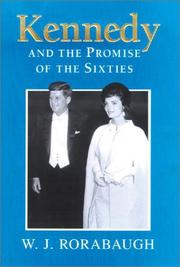 Cover of: Kennedy and the promise of the sixties by W. J. Rorabaugh