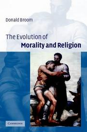 Cover of: The Evolution of Morality and Religion | Donald M. Broom