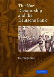 Cover of: The Nazi Dictatorship and the Deutsche Bank | Harold James