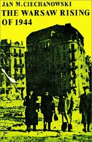 Cover of: The Warsaw Rising of 1944 (Cambridge Russian, Soviet and Post-Soviet Studies) | Jan M. Ciechanowski