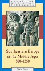 Cover of: Southeastern Europe in the Middle Ages, 5001250 | Florin Curta