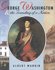 Cover of: George Washington & the founding of a nation | Albert Marrin