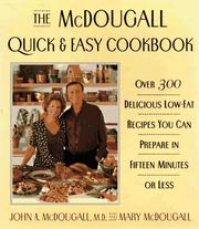 Cover of: The McDougall quick & easy cookbook by John A. McDougall
