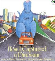 Cover of: How I Captured A Dinosaur by Henry Schwartz