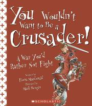 Cover of: You Wouldn't Want to Be a Crusader! | Fiona MacDonald