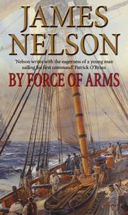 Cover of: By Force of Arms | James Nelson