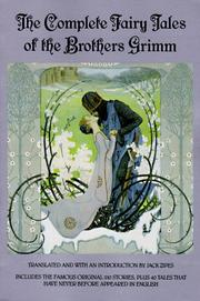 Cover of: The complete fairy tales of the Brothers Grimm | Jacob Grimm, Jack David Zipes, Johnny Gruelle