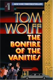 Cover of: The bonfire of the vanities by Tom Wolfe, Tom Wolfe