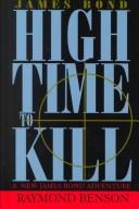 Cover of: High Time to Kill | Raymond Benson