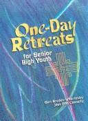 Cover of: One-day retreats for senior high youth | Geri Braden-Whartenby