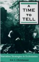 Cover of: A time to tell | Eric S. Christianson