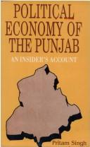 Cover of: Political economy of the Punjab | Pritam Singh