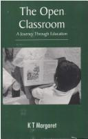 Cover of: The open classroom by K. T. Margaret