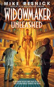 Cover of: The Widowmaker Unleashed by Mike Resnick