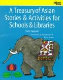Cover of: A treasury of Asian stories & activities for schools & libraries | Cathy Spagnoli