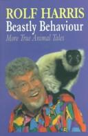 Cover of: Beastly behaviour | Rolf Harris